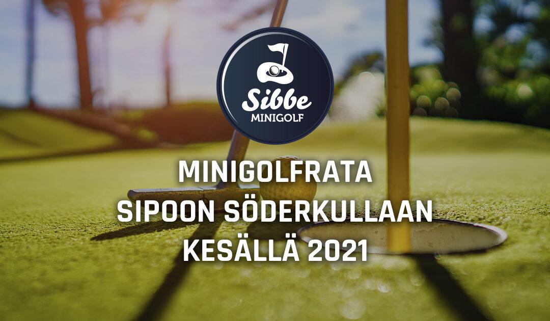 Sibbe Minigolf avataan kesällä 2021 Sipoon Söderkullaan